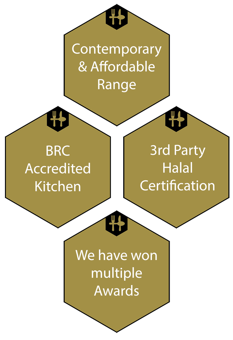 The Halal Food Company has 3rd Party Halal Certification.  It Owns and Operates its own BRC accredited kitchen.  We have a huge range of contemporary and affordable ranges and we have won multiple awards